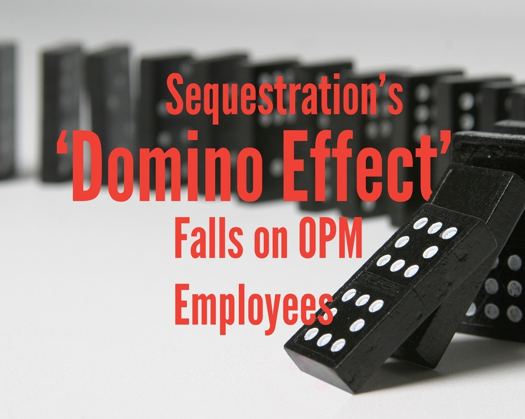 Sequestration is having a domino effect on employees across government